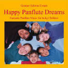 Gomer Evans Edwin: CD Happy Panflute Dreams
